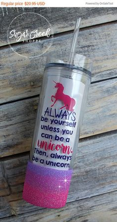 Always be yourself unless you can be a by TheSugarCreekShoppe
