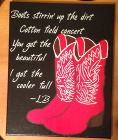 Cowboy boots luke Bryan lyrics painted canvas