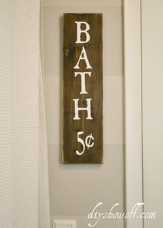 DIY Show Off ~ DIY bath 5 cents sign with tutorial  I'd leave off the 5c...
