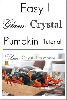 Got 15 Minutes? That's all you need to whip up these super easy to make Glam Pumpkins using Crystal stickers! Great for last minute fall and Halloween decorating!