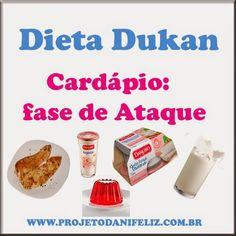 Projeto Dani Feliz: Dieta Dukan: Cardápio Fase de Ataque