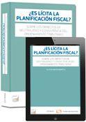 ¿Es lícita la planificación fiscal? : sobre los defectos de neutralidad y consistencia del ordenamiento tributario / Gloria Marín Benítez
