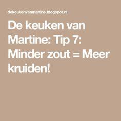 De keuken van Martine: Tip 7: Minder zout = Meer kruiden!
