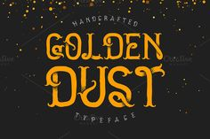 Golden dust typeface by Gleb Guralnyk on Creative Market