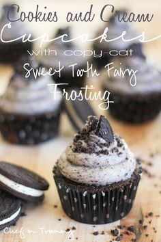 "Cookies and Cream Cupcakes with copy-cat ""Sweet Tooth Fairy"" frosting!  These cupcakes are over-the-top DELICIOUS!"