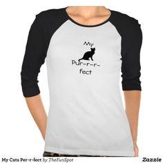 My Cats Per-r-fect T-shirt #pet #tshirt