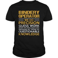 BINDERY OPERATOR T-Shirts, Hoodies. SHOPPING NOW ==► Funny Tee Shirts