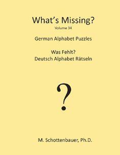 What's Missing?: German Alphabet Puzzles (German Edition) by M Schottenbauer http://www.amazon.com/dp/1484960602/ref=cm_sw_r_pi_dp_M1WMtb0G41HXX2HC