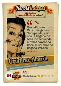 """#HeroisIndepes 107. Cristina Alberdi: """"Que niños en Cataluña griten 'Independencia' con la llegada de Mas me recuerda a niños cantando Cara al Sol cuando llegaba Franco."""""""