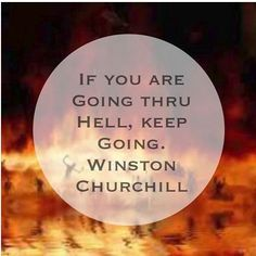 If you are going thru hell, keep going- Winston Churchill. I truly believe something better is waiting for you! Tap, comment and Tag someone who needs help getting thru hell right now. #motivation #inspiration #inspire #instapic #influence #instagood #instadaily #IGPosseChallenge #obstacles #photooftheday