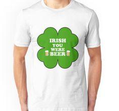 Irish You Were Beer T-Shirts & Hoodies - Saint Patricks Day t-shirts for men and women