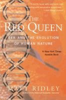 The red queen : sex and the evolution of human nature  Matt Ridley.