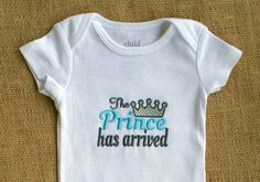 The Prince Has Arrived- Baby Boy Bodysuit- Embroidered Bodysuit- Handmade Baby Bodysuit- Embroidered Baby Gift- Custom Embroidery by ShesSewVain on Etsy