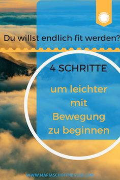 Du willst endlich fit werden? 4 Schritte um leichter mit Bewegung zu beginnen - Maria Schoffnegger - Dein Mental-Fitness Coach