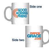 Nancy Grace Good Morning Friend Coffee Mug