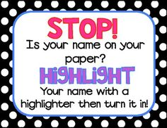 An anchor chart to help students remember to put their name on their paper....