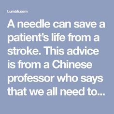 A needle can save a patient's life from a stroke. This advice is from a Chinese professor who says that we all need to keep a needle or a s...