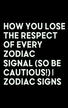 How You Lose The Respect Of Every Zodiac Signal (So Be Cautious!)   Zodiac Signs Horoscope Signs Sagittarius, March Horoscope, Libra Quotes Zodiac, Love Astrology, Cancer Horoscope, Astrology Signs, Horoscopes, Zodiac Signs Change, Zodiac Signs Love Matches