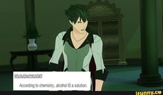 Alcohol is Qrow's solution. Because chemistry, that's why!