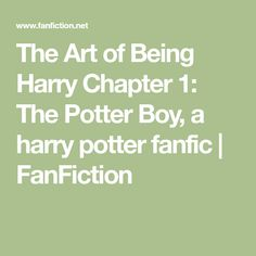 The Art of Being Harry Chapter 1: The Potter Boy, a harry potter fanfic | FanFiction What Day Is It, Small Boy, His Hands, Looking Up, Fanfiction, Harry Potter, Boys, Art, Baby Boys