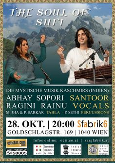 OCT 28, 2013 - WIEN Sargfabrik: THE SOUL OF SUFI - Mystic Music from Kashmir with Santoor Maestro Abhay Sopori // Ragini Rainu - Vocals // M. Jha and P. Sarkar - Tabla // Details: oeii.co.at Sufi, Art Music, Heaven, Concerts, Culture, Oct 29, Events, Movie Posters, Indian