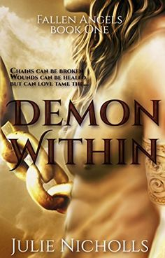 Author Julie Nicholls - Demon Within: Demon Within: an Angel Fantasy Romance (Fallen Angels Series Book 1) #science, #fiction, #fantasy,