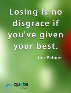 Losing is no disgrace Wisdom Quotes, Love Quotes, Too Late Quotes, Failure Quotes, Famous Quotes, Lost, Motivation, Qoutes Of Love, Famous Qoutes