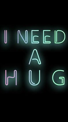 I need a hug Wallpaper Wallpaper Iphone Cute, Wallpaper Quotes, Cute Wallpapers, Wallpaper Backgrounds, Cool Neon Signs, Neon Light Signs, Need A Hug Quotes, Hugs, Neon Licht
