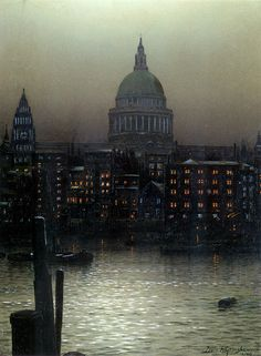 .:. Louis H. Grimshaw (English, 1870-1943) St. Paul's Cathedral from Bankside, 1894. Oil on canvas.