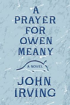 A Prayer for Owen Meany by John Irving | 31 Books That Will Restore Your Faith In Humanity