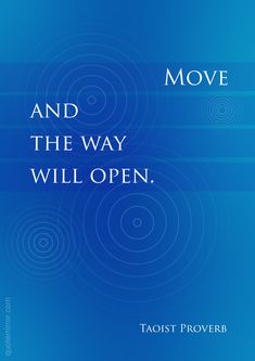 Move and the way will open.  – #attitude #way http://quotemirror.com/s/wjg5c