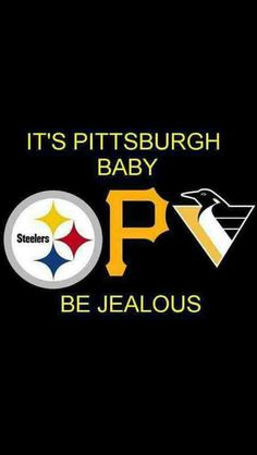 Steelers, Pirates, Penguins It's Pittsburgh Baby Be Jealous Pittsburgh City, Pittsburgh Steelers Football, Pittsburgh Sports, Pittsburgh Pirates, Football Team, Pittsburgh Penguins Memes, Pitsburgh Steelers, Football Baby, Football Memes