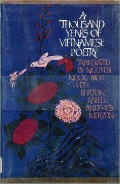 A Thousand Years of Vietnamese Poetry: Nguyen Ngoc Bich, Burton Raffel, W. S. Merwin: 9780394494722: Amazon.com: Books