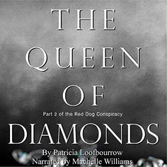 """I'm supporting this because I love audio books!!!  Another must-listen from my #AudibleApp: """"The Queen of Diamonds"""" by Patricia Loofbourrow, narrated by Machelle Williams."""