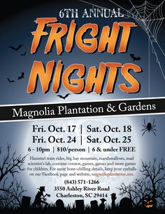 The 6th Annual Family Fright Nights will be held Oct. 17-18 and Oct. 24-25 at Magnolia Plantation and Gardens.
