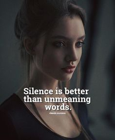Positive Quotes : Silence is better than unmeaning words.