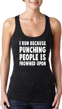 i Run Because Punching People is Frowned Upon Tank Top.Womens Workout tank top. Fitness Tank Top.Womens Burnout tank.Running Tank Top