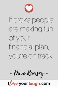 Dave Ramsey inspirational quote: If broke people are making fun of your financia… – Finance tips, saving money, budgeting planner Financial Guru, Financial Quotes, Financial Peace, Financial Literacy, Financial Planning, Budget Quotes, Dave Ramsey Quotes, Welfare Quotes, Inner Peace Quotes