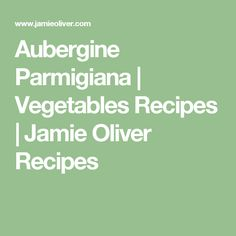 Aubergine Parmigiana   Vegetables Recipes   Jamie Oliver Recipes