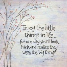 Enjoy all things in life...