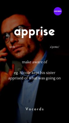 make aware of eg. Nicole kept his sister apprised of what was going on Advanced English Vocabulary, Learn English Grammar, Learn English Words, English Phrases, English Idioms, Good Vocabulary Words, Interesting English Words, Idioms And Phrases, Italian Language
