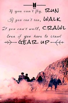 """""""If you can't fly, run. If you can't walk, crawl. Even if you have to crawl, gear up."""" - BTS """"Not Today"""" Bts Not Today Wallpaper, Bts Wallpaper Lyrics, Wallpaper Quotes, Trendy Wallpaper, Bts Lyrics Quotes, Bts Qoutes, Lyric Poem, Today Quotes, Work Quotes"""