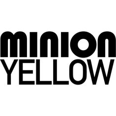 Minion Yellow text ❤ liked on Polyvore featuring words, backgrounds, extra, pictures, quotes, text, phrase y saying