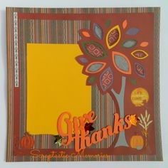 Artbooking- Give Thanks Layout  #3 www.scraptasticmemories.com