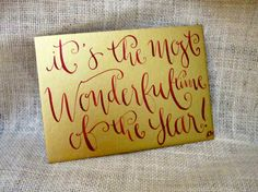 It's the Most Wonderful Time of the Year, Decorative Sign Phoebe Thomas Calligraphy