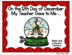 This holiday unit is particularly perfect for math and literacy centers. I have provided my original song On the 12th Day of December My Teacher Gave to Me... in poster form to either be used on the overhead projector, on hang up for students to see, and a Teacher Read-Aloud that I like to use to introduce the unit.