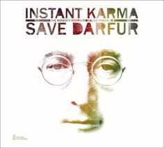 Instant Karma: Amnesty International   Instant Karma: Amnesty International 2007 international edition of the charity CD release to raise funds for the troubled African territory in Sudan.  This edition includes 6 bonus tracks that do not appear on the US equivalent:  The Cure-Love, The Raveonettes-One Day At A Time, Eskimo Joe-Mind Games, a-ha-#9 Dream, Duran Duran-Instant Karma and Tokio Hotel-Instant Karma.  http://www.musicdownloadsstore.com/instant-karma-amnesty-international/