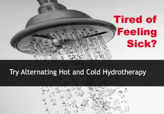 Tired of Feeling Sick? Try Alternating Hot and Cold Hydrotherapy - Keeper of the Home