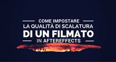 Carlo Macchiavello ci mostra come impostare la qualità di salatura di un filmato in AfterEffects. Clicca qui per iscriverti subito al corso Adobe After Effects da noi: http://www.espero.it/corsi-adobe/after-effects-pronti-via?utm_source=pinterest&utm_medium=pin&utm_campaign=videovanguards