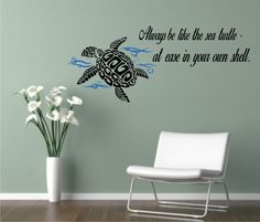 Be Comfortable in Your Own Shell - Sea Turtle - Inspirational Vinyl Wall Decal